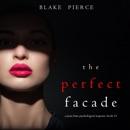 The Perfect Facade (A Jessie Hunt Psychological Suspense Thriller—Book Twelve) MP3 Audiobook