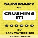 """Summary of """"Crushing It!"""": How Great Entrepreneurs Build Their Business and Influence by Gary Vaynerchuk MP3 Audiobook"""