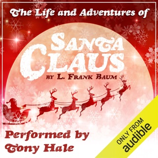 The Life and Adventures of Santa Claus (Unabridged) E-Book Download