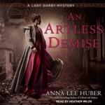 An Artless Demise: A Lady Darby Mystery