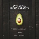 Rediscover the Fountain of Youth: Skin Hacks & Beauty Tips to Age Gracefully: Anti-Aging Defying Gravity (Unabridged) MP3 Audiobook