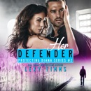 Her Defender: Protecting Diana Series, Book 2 (Unabridged) MP3 Audiobook
