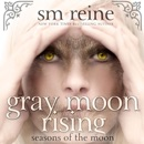 Gray Moon Rising: Seasons of the Moon, 4 (Unabridged) MP3 Audiobook