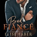 Bad Fiancé: Billionaire's Club, Book 6 (Unabridged) MP3 Audiobook