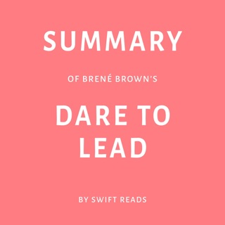 Summary of Brené Brown's Dare to Lead by Swift Reads (Unabridged) E-Book Download