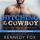Hitching the Cowboy: Circle B Ranch, Book 1 (Unabridged) MP3 Audiobook
