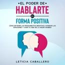El poder de hablarte en forma positiva descarga de libros electrónicos