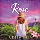 The Desert Flowers - Rose: The Desert Sage Inn Series, Book 1 (Unabridged) MP3 Audiobook