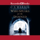 Who Speaks for the Damned: A Sebastian St. Cyr Mystery MP3 Audiobook