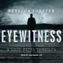Eyewitness: A Josie Bates Thriller MP3 Audiobook