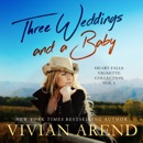 Three Weddings and a Baby: Heart Falls Vignette Collection 1 (Unabridged) MP3 Audiobook
