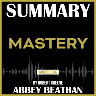 Summary of Mastery by Robert Greene E-Book Download