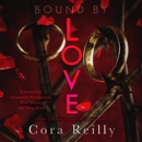 Bound By Love: Born in Blood Mafia Chronicles, Book 6 (Unabridged) MP3 Audiobook