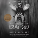 Library of Souls: The Third Novel of Miss Peregrine's Peculiar Children MP3 Audiobook