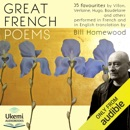 Great French Poems: 35 Favourites from Villon to Baudelaire in French with English Translation (Unabridged) MP3 Audiobook