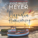 A Magnolia Homecoming: A Sweet, Small Town Story MP3 Audiobook