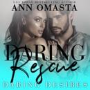 Daring Rescue: A Sizzling Rescue Romance (Daring Desires, Book 3) (Unabridged) MP3 Audiobook
