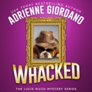 Whacked: Mobsters, Murder, and Mayhem. A Cozy Mystery Comedy MP3 Audiobook