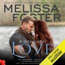 Bursting with Love: Love in Bloom, Book 8; The Bradens, Book 5 (Unabridged) MP3 Audiobook