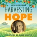 Harvesting Hope: The Story of Cesar Chavez MP3 Audiobook