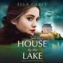 The House by the Lake: Gripping and Emotional World War 2 Fiction: Secrets of Paris (Unabridged) MP3 Audiobook