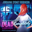 Dead Completely: You thought life was hard? You should try being dead! MP3 Audiobook