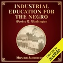 Industrial Education for the Negro (Unabridged) MP3 Audiobook
