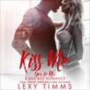 Kiss Me: You & Me - A Bad Boy Romance, Book 3 (Unabridged) MP3 Audiobook