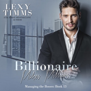 Billionaire Makes Millions: Billionaire Workplace Steamy Romance (Managing the Billionaire Series, Book 13) (Unabridged) E-Book Download