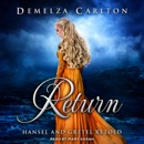 Return: Hansel and Gretel Retold MP3 Audiobook