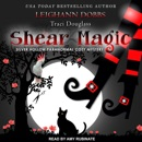 Shear Magic: A Silver Hollow Paranormal Cozy Mystery MP3 Audiobook