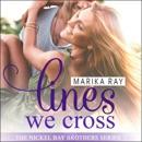 Lines We Cross: Nickel Bay Brothers, Book 1 (Unabridged) MP3 Audiobook