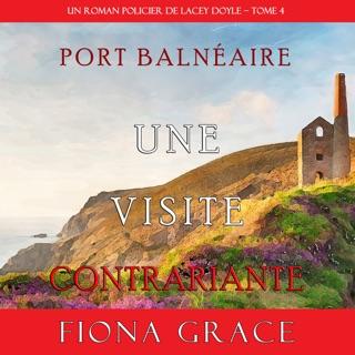 Une Visite Contrariante (Un Roman Policier de Lacey Doyle – Tome 4) E-Book Download