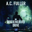 The Mockingbird Drive: An Alex Vane Media Thriller MP3 Audiobook