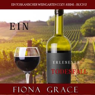 Ein erlesener Todesfall (Ein Toskanischer Weingarten Cozy-Krimi – Buch 2) E-Book Download