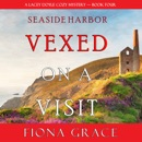 Vexed on a Visit (A Lacey Doyle Cozy Mystery—Book 4) MP3 Audiobook