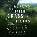 Across the Green Grass Fields MP3 Audiobook