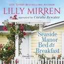 Seaside Manor Bed and Breakfast: Emerald Cove, Book 2 (Unabridged) MP3 Audiobook