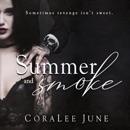 Summer and Smoke: A Dark Reverse Harem Romance MP3 Audiobook