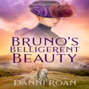 Bruno's Belligerent Beauty: Tales from Biders Clump, Book 3 (Unabridged) MP3 Audiobook