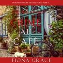 Crime au Café (Un Roman Policier de Lacey Doyle – Tome 3) MP3 Audiobook