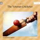 The Veteran Cricketer (Unabridged) MP3 Audiobook