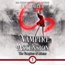 Vampire Ascension: The Vampires of Athens, Book 3 (Unabridged) MP3 Audiobook