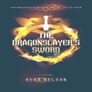 The Dragonslayer's Sword: The Dragonslayer Series, Book One of Four (Unabridged) MP3 Audiobook