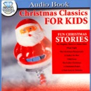 Christmas Classics for Kids (Unabridged) MP3 Audiobook