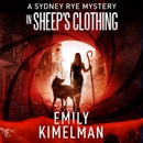 In Sheep's Clothing: A Sydney Rye Mystery, Number 9 (Unabridged) MP3 Audiobook