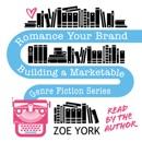 Romance Your Brand: Building a Marketable Genre Fiction Series MP3 Audiobook