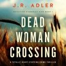 Dead Woman Crossing: Detective Kimberley King, Book 1 (Unabridged) MP3 Audiobook