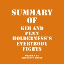 Summary of Kim and Penn Holderness's Everybody Fights (Unabridged) MP3 Audiobook