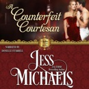 A Counterfeit Courtesan: The Shelley Sisters, Book 3 (Unabridged) MP3 Audiobook